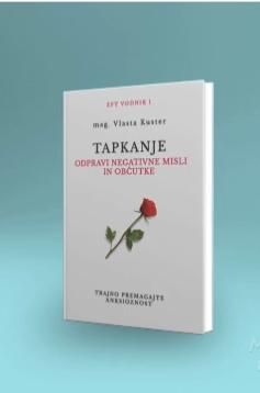 Knjiga EFT - EFT Vodnik 1 - Tapkanje odpravi negativne misli in občutke